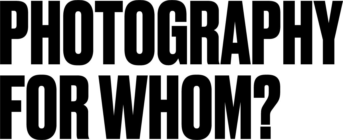 Photography For Whom?